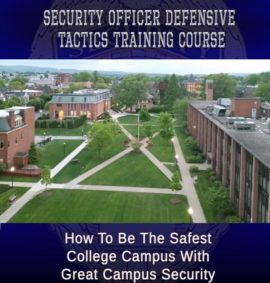 College Campus Safety Security Officer Defensive Tactics